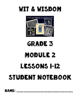 Wit & Wisdom Grade 3 Module 2 Lessons 1-12 Notebook