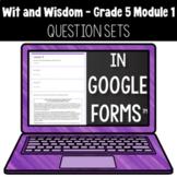 Wit & Wisdom Grade 5 Module 1: Question Sets for Google Fo