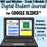Wit & Wisdom Grade 5 Module 2: Lessons 1 - 4 | Google Slid