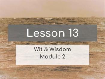 Wit & Wisdom Module 2 Lesson 13 PowerPoint