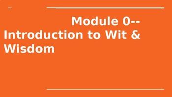 Wit & Wisdom Module 0 Lesson 1, Grades 6, 7, 8 Presentation