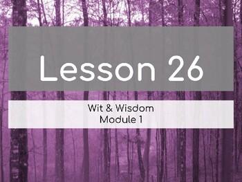 Wit & Wisdom Module 1 Lesson 26 PowerPoint