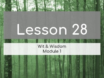 Wit & Wisdom Module 1 Lesson 28 PowerPoint
