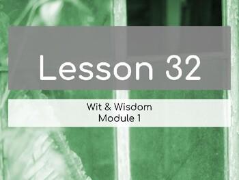 Wit & Wisdom Module 1 Lesson 32 PowerPoint