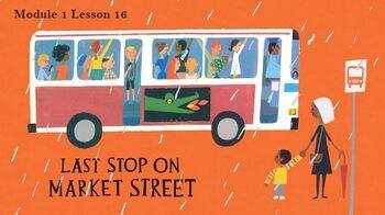 Wit & Wisdom Module 1 Lessons 11-16 (Last Stop on Market Street) PPTs