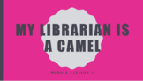 Wit & Wisdom Module 1- My Librarian is a Camel