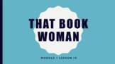 Wit & Wisdom Module 1- That Book Woman
