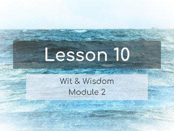 Wit & Wisdom Module 2 Lesson 10 PowerPoint