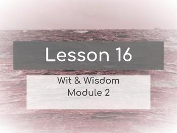 Wit & Wisdom Module 2 Lesson 16 6th Grade PowerPoint