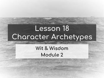 Wit & Wisdom Module 2 Lesson 18 Character Archetypes Worksheet
