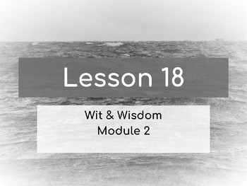 Wit & Wisdom Module 2 Lesson 18 6th Grade PowerPoint
