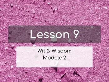 Wit & Wisdom Module 2 Lesson 9 PowerPoint