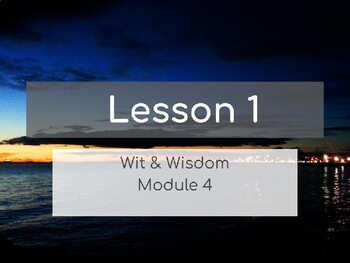 Wit & Wisdom Module 4 Lesson 1 PowerPoint