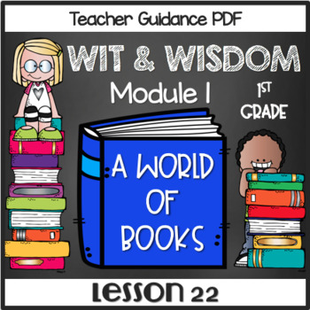 Wit and Wisdom First Grade Module 1 Lesson 22