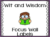 Wit and Wisdom Focus Wall Labels