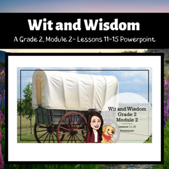 Wit and Wisdom- Grade 2- Module 2, Lessons 11-15