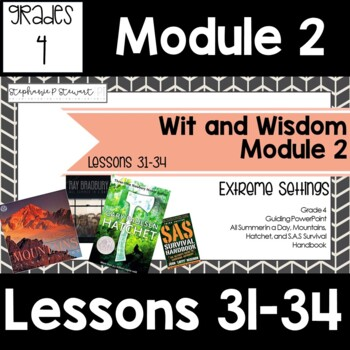 Wit and Wisdom Grade 4 Module 2 Lessons 31-34 Lesson Guide