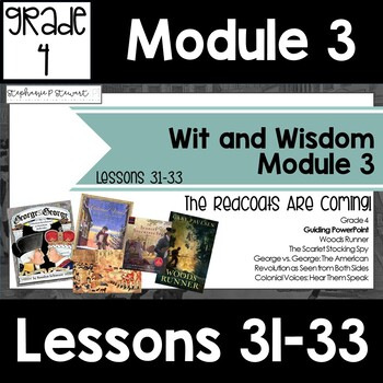 Wit and Wisdom Grade 4 Module 3 Lessons 31-33 Lesson Guide **NOT FULL ARC**