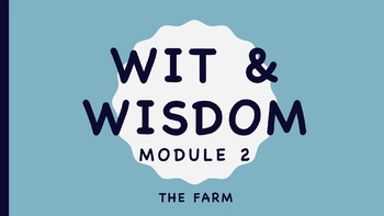 Wit and Wisdom Kindergarten Module 2 The Farm BUNDLE Lessons 1-32