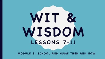 Wit and Wisdom Kindergarten Module 3 School and Home Then and Now Bundle