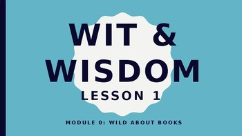 Wit and Wisdom  Module 0 Lesson 1 Powerpoint Lesson Kindergarten