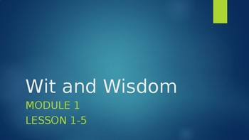 Wit and Wisdom, Module 1, Lessons 1-5