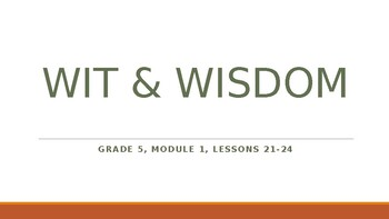 Wit and Wisdom Module 1 Lessons 21-24 Presentation