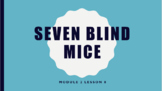 Wit and Wisdom Module 2- Seven Blind Mice