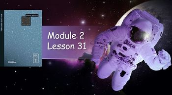 Wit and Wisdom Module 2, Space Lessons 31-36