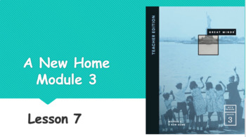 Wit and Wisdom Module 3, A New Home Lessons 7-9