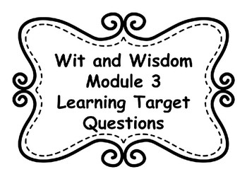 Wit and Wisdom Module 3 Learning Target Posters