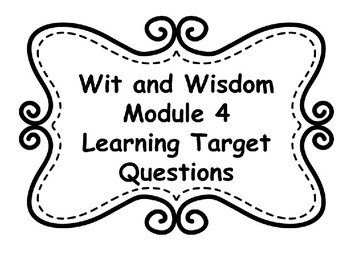 Wit and Wisdom Module 4 Learning Target Posters
