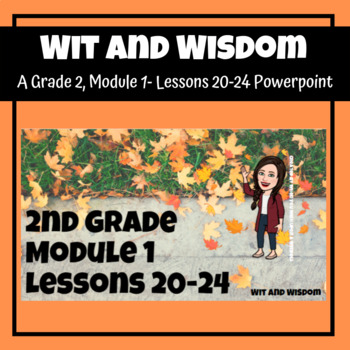 Wit and Wisdom Power Point- Grade 2, Module 1, Lessons 20-24