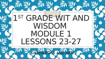 Wit and Wisdom Powerpoints. 1st grade. Mod 1. Lessons 23-27