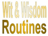 Wit and Wisdom Routines