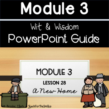 Wit and Wisdom Third Grade Module 3 Lesson 28 PowerPoint Guide