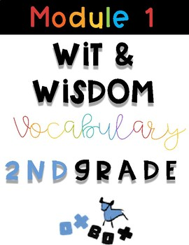Wit and Wisdom Vocabulary 2nd Grade Module 1