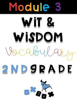 Wit and Wisdom Vocabulary 2nd Grade Module 3
