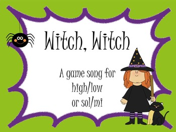 Witch, Witch - a song for high/low, or sol/mi