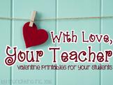 With Love, Your Teacher: Valentine Printables