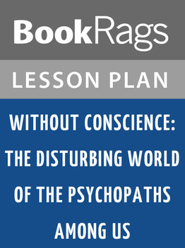 Without Conscience: Lesson Plans