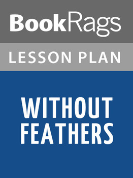 Without Feathers Lesson Plans