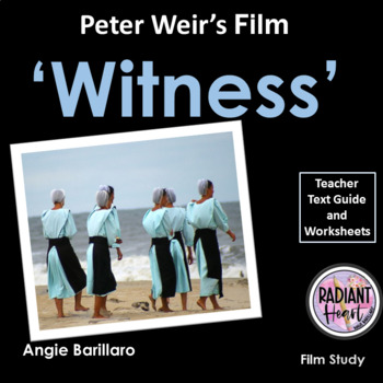 Witness - Film by Weir Teacher Text Guide & Worksheets Updated 2019