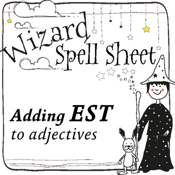 Wizard Spell Sheets: Adding EST to the end of adjectives