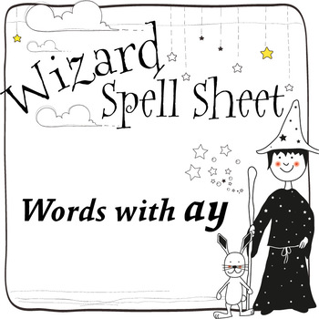 Wizard Spell Sheets:  Words with ay