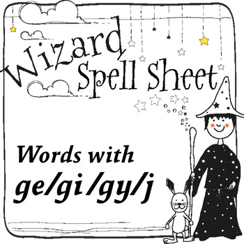 Wizard Spell Sheets: Words with ge/gi/gy/j
