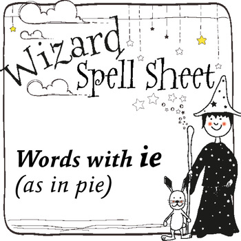 Wizard Spell Sheets: Words with ie as in pie