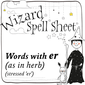 Wizard Spell Sheets: Words with stressed er as in herb