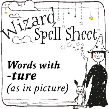 Wizard Spell Sheets: Words with -ture as in picture