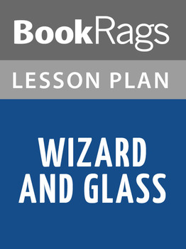 Wizard and Glass Lesson Plans
